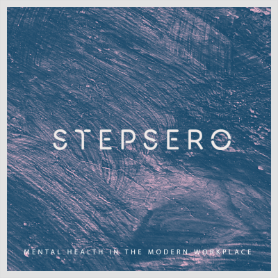Stepsero Podcast Cover - Mental Health in the modern workplace